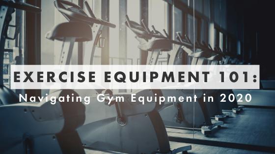 EXERCISE EQUIPMENT 101_