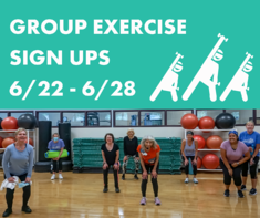 GROUP EXERCISE SIGN UPS 6_22 - 6_28